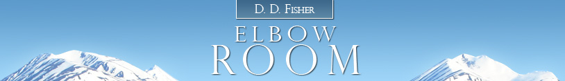 D. D. Fisher's Elbow Room